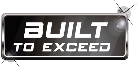 BUILT TO EXCEED